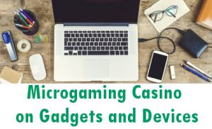 Technological evolution at Microgaming casinos